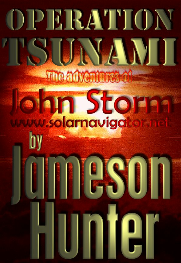 Nuclear power stations risk atomic catastrophe. A John Storm adventure by Jameson Hunter