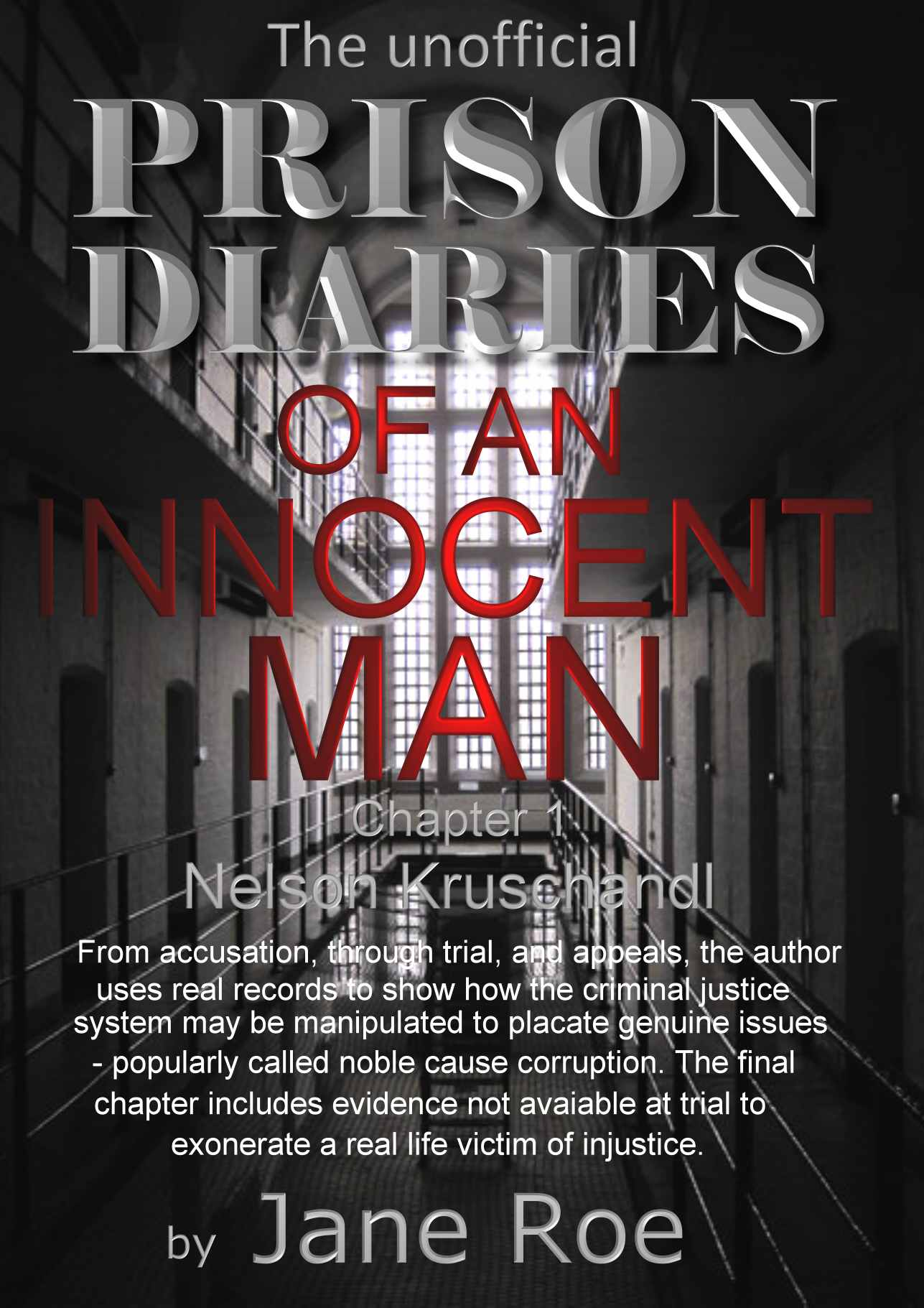 Prison Diaries, Chapter one, Crucifixion, Nelson Kruschandl - An Innocent Man