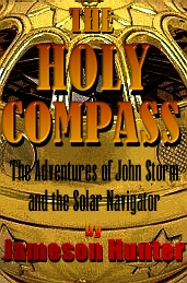 The Holy Compass an adventure novel by Jameson Hunter