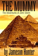 The Mummy, reincarnation of Cleopatra queen of Egypt, a John Storm adventure by Jameson Hunter